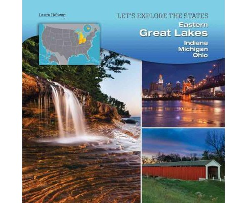 Eastern Great Lakes : Indiana, Michigan, Ohio (Library) (Laura Helweg) - image 1 of 1