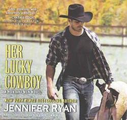 Her Lucky Cowboy : Library Edition (Unabridged) (CD/Spoken Word) (Jennifer Ryan)