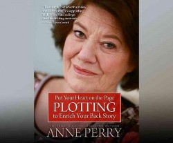Put Your Heart on the Page : Plotting to Enrich Your Back Story (Hardcover) (Anne Perry)