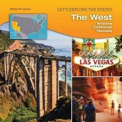 West : Arizona, California, Nevada (Library) (Kirsten W. Larson)