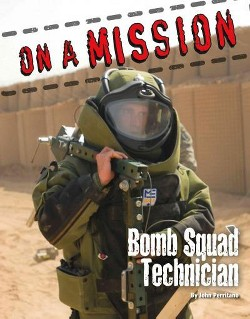 Bomb Squad Technician (Library) (John Perritano)