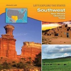 Southwest : New Mexico, Oklahoma, Texas (Library) (Johnna M. Laird)