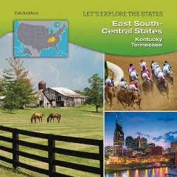 East South-Central States : Kentucky, Tennessee (Library) (Tish Davidson)