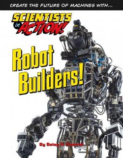 Robot Builders! (Library) (Betsy R. Cassriel)