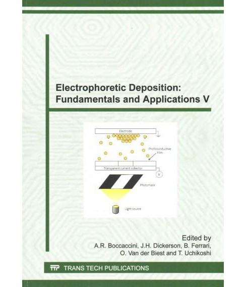Electrophoretic Deposition : Fundamentals and Applications V (Paperback) - image 1 of 1
