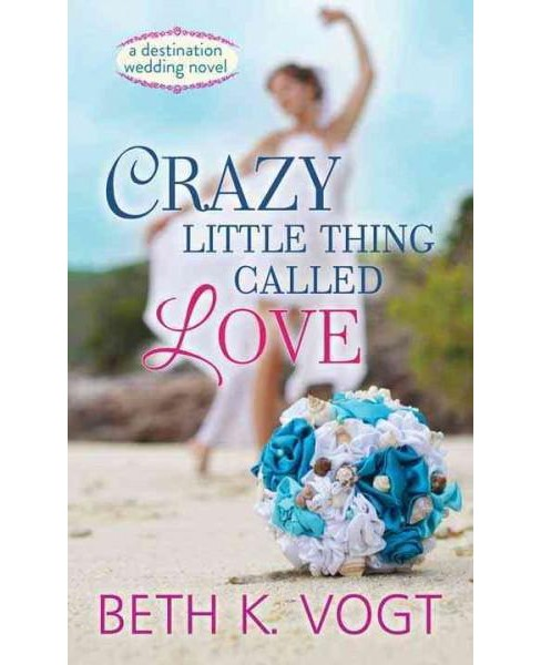 Crazy Little Thing Called Love (Large Print) (Library) (Beth K. Vogt) - image 1 of 1