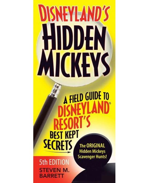 Disneyland's Hidden Mickeys : A Field Guide to Disneyland Resort's, Best Kept Secrets (Paperback) - image 1 of 1