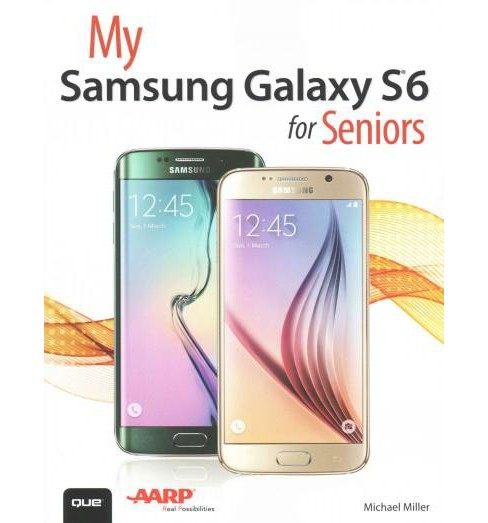 My Samsung Galaxy S6 for Seniors (Paperback) (Michael Miller) - image 1 of 1