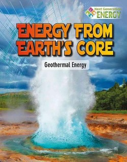 Energy from Earth's Core : Geothermal Energy (Library) (James Bow)