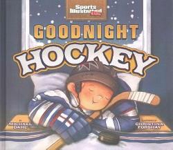 Goodnight Hockey (Library) (Michael Dahl)