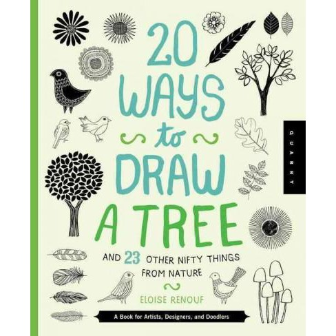 20 Ways to Draw a Tree and 23 Other Nifty Things from Nature : A Book for Artists, Designers, and - image 1 of 1