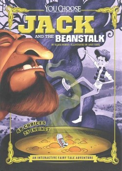 Jack and the Beanstalk : An Interactive Fairy Tale Adventure (Library) (Blake Hoena)