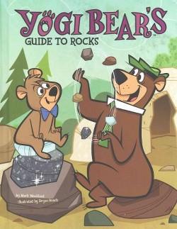 Yogi Bear's Guide to Rocks (Library) (Mark Weakland)