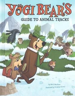 Yogi Bear's Guide to Animal Tracks (Library) (Mark Weakland)