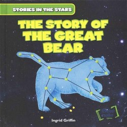 Story of the Great Bear (Library) (Ingrid Griffin)