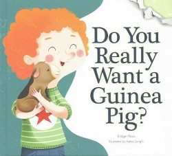 Do You Really Want a Guinea Pig? (Illustrated) (Library) (Bridget Heos)