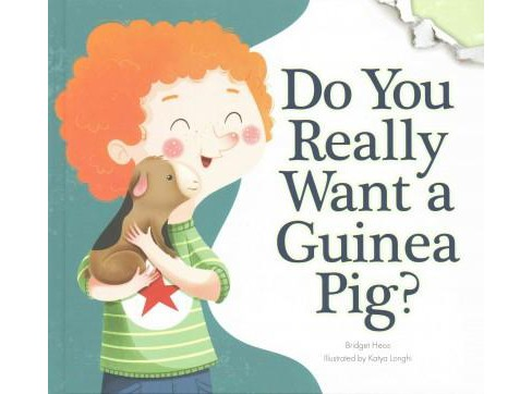 Do You Really Want a Guinea Pig? (Illustrated) (Library) (Bridget Heos) - image 1 of 1
