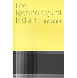 Technological Indian (Hardcover) (Ross Bassett)