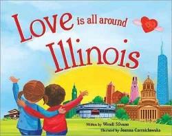Love Is All Around Illinois (Hardcover) (Wendi Silvano)