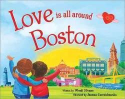 Love Is All Around Boston (Hardcover) (Wendi Silvano)