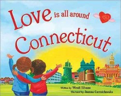 Love Is All Around Connecticut (Hardcover) (Wendi Silvano)