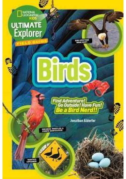 National Geographic Kids Ultimate Explorers Field Guide Birds (Library) (Julie Beer)