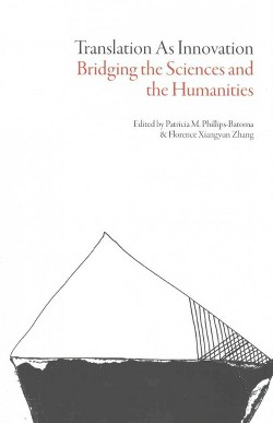 Translation as Innovation / Traduction et innovation : Bridging the Sciences and the Humanities / une