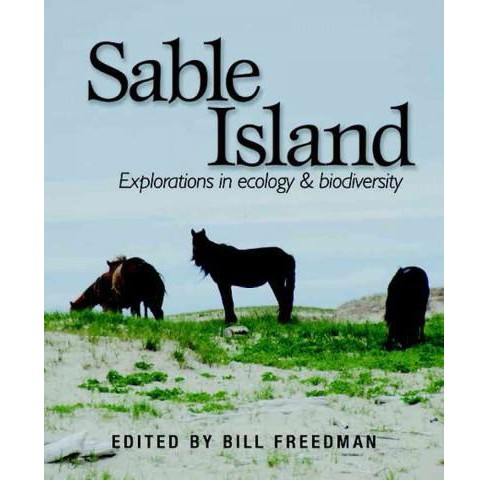 Sable Island : The Ecology and Biodiversity of Sable Island (New) (Paperback) (William (EDT) Freedman) - image 1 of 1