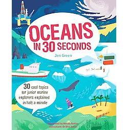 Oceans in 30 Seconds (Library) (Jen Green)
