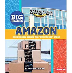 "Amazon : The Business Behind the ""Everything"" Store (Library) (Adam Sutherland)"