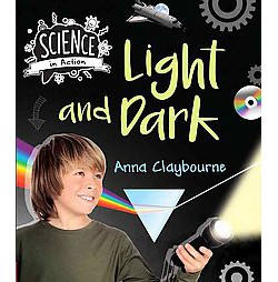 Light and Dark (Library) (Anna Claybourne)