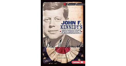 John F. Kennedy's Presidency (Library) (Rebecca Rowell) - image 1 of 1