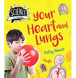 Your Heart and Lungs (Library) (Sally Hewitt)