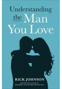 Understanding the Man You Love (New) (Paperback) (Rick Johnson)