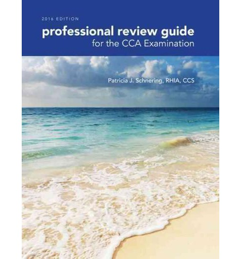 Professional Review Guide for the CCA Examination 2016 (Paperback) (Patricia J. Schnering) - image 1 of 1