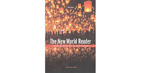 New World Reader : Thinking and Writing About the Global Community (Paperback) (Gilbert H. Muller) - image 1 of 1