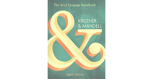Brief Cengage Handbook (Indexed) (Paperback) (Laurie G. Kirszner & Stephen R. Mandell) - image 1 of 1