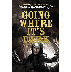 Going Where It's Dark (Hardcover) (Phyllis Reynolds Naylor)