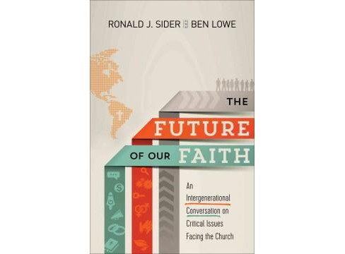 Future of Our Faith : An Intergenerational Conversation on Critical Issues Facing the Church (Paperback) - image 1 of 1