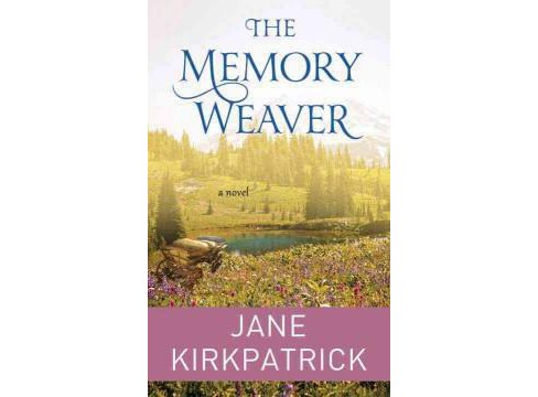 Memory Weaver (Large Print) (Library) (Jane Kirkpatrick) - image 1 of 1