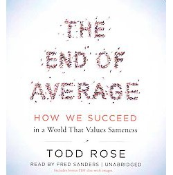 End of Average : How We Succeed in a World That Values Sameness, Includes PDF Disc with Images