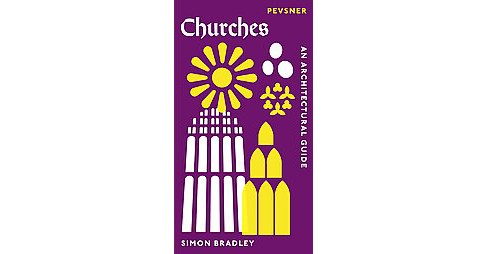 Churches : An Architectural Guide (Hardcover) (Simon Bradley) - image 1 of 1