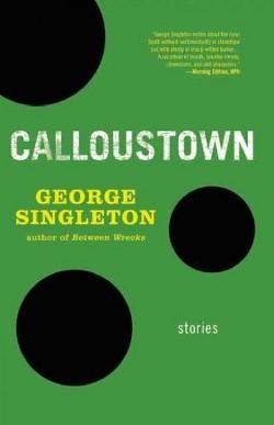 Calloustown (Paperback) (George Singleton)