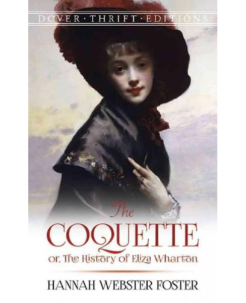 Coquette : Or, the History of Eliza Wharton (Reprint) (Paperback) (Hannah Webster Foster) - image 1 of 1
