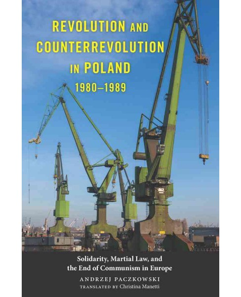 Revolution and Counterrevolution in Poland, 1980-1989 : Solidarity, Martial Law, and the End of - image 1 of 1