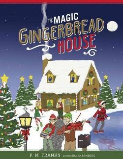 Magic Gingerbread House (Hardcover) (P. M. Franks)