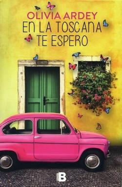 En la Toscana te espero / I'll Wait for you at Tuscany (Paperback) (Olivia Ardey)