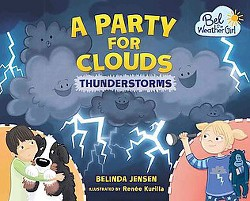 Party for Clouds : Thunderstorms (Library) (Belinda Jensen)