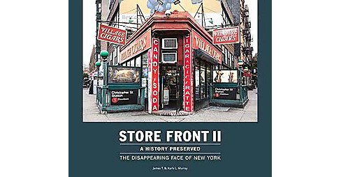 Store Front II - A History Preserved : The Disappearing Face of New York (Hardcover) - image 1 of 1