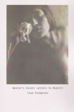 Weston's Unsent Letters to Modotti (Paperback) (Chad Parmenter)